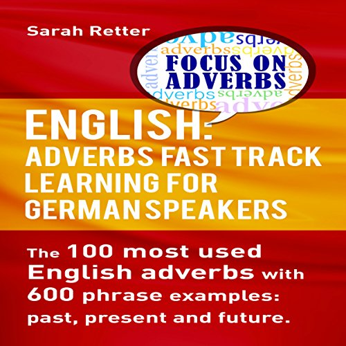 English: Adverbs Fast Track Learning for German Speakers audiobook cover art