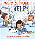 Why Should I Help? (Why Should I? Books)