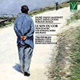 Fauré, Hahn, Massenet, Saint-Saëns, Dukas, Berlioz, Bozza: Le son du cor (French Music for Soprano, Horn and Piano)
