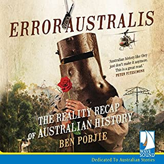 Error Australis                   By:                                                                                                                                 Ben Pobjie                               Narrated by:                                                                                                                                 Jim Pike                      Length: 9 hrs and 16 mins     61 ratings     Overall 4.1