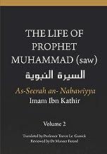 The Life of the Prophet Muhammad (saw) - Volume 2 - As Seerah An Nabawiyya - السيرة النبوية