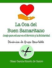 La Oca del Buen Samaritano: Juego para educar en el servicio y la solidaridad (Dinámicas de Grupo Recortables)