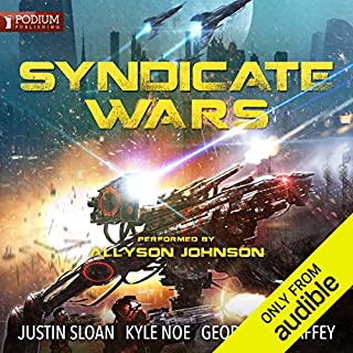 Syndicate Wars                   By:                                                                                                                                 Justin Sloan,                                                                                        Kyle Noe,                                                                                        George S. Mahaffey Jr.                               Narrated by:                                                                                                                                 Allyson Johnson                      Length: 18 hrs and 27 mins     2 ratings     Overall 5.0