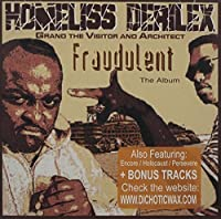Fraudulent the Album by Homeliss Derilex (2012-08-10)