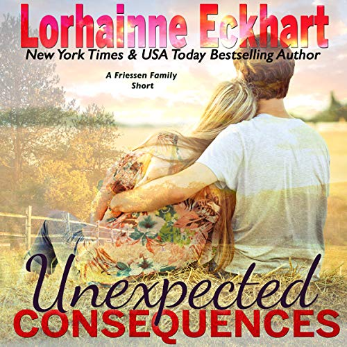 Unexpected Consequences     The Friessens, Book 14              Written by:                                                                                                                                 Lorhainne Eckhart                               Narrated by:                                                                                                                                 Teri Clark Linden                      Length: 1 hr and 27 mins     Not rated yet     Overall 0.0