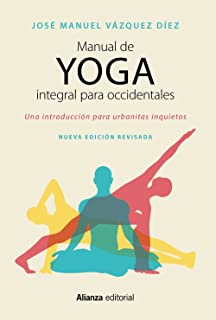 Manual de yoga integral para occidentales : una introducción para urbanitas inquietos