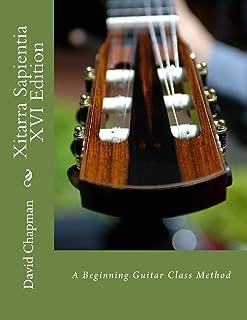 Xitarra Sapientia XVI Edition: A Beginning Guitar Class Method