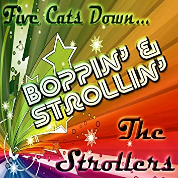 Five Cats Down...Boppin' And Strollin'