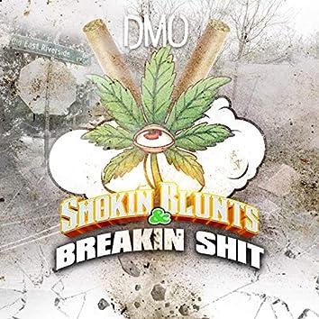 Smokin' Blunts & Breakin' Shit