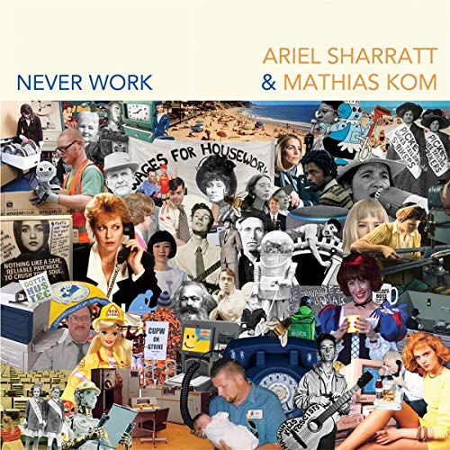 Ariel Sharatt & Mathias Kom - Never Work