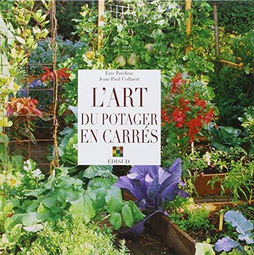 L'art du potager en carrés by Jean-Paul...