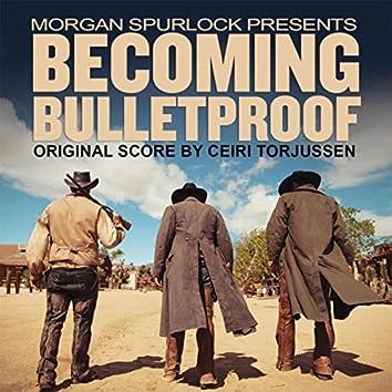 Becoming Bulletproof (Original Film Score)