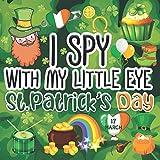 I SPY With My Little Eye St.Patrick's Day: Patrick's I Spy Book Ages 2-5 ABC Edition St Patrick's Picture Book for Kids St. Patrick's Day Games Book ... Patrick's Picture Book for Children 2-5