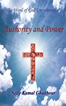 Authority and Power (The Word of God Encyclopedia Book 9)