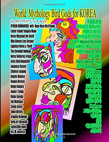 World  Mythology Bird Gods for KOREA 20 ART PRINTS IN A BOOK HYBRID HUMANOIDS  with  Huge Nose Bird Beaks Easter Island Tangata Manu Norse Wayland the ... art decorate collectible book by E.M. America