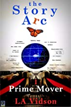 The Story Arc: I. Prime Mover (English Edition)