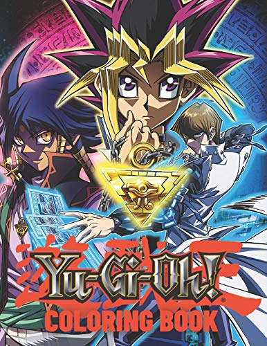 Yu-Gi-Oh Coloring Book: High Illustrations of Yu-Gi-Oh Coloring Book For Kids And Adults