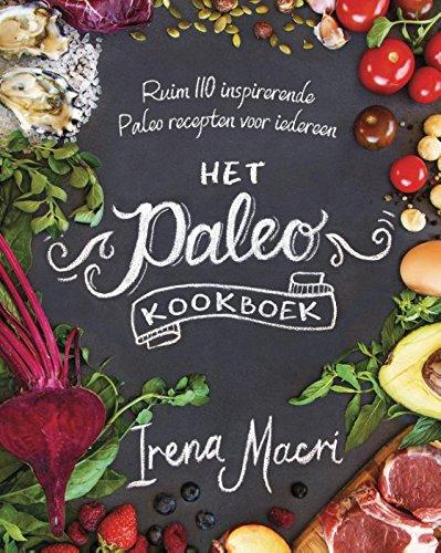 Het paleo-kookboek: ruim 110 inspirerende recepten zonder gluten en suiker