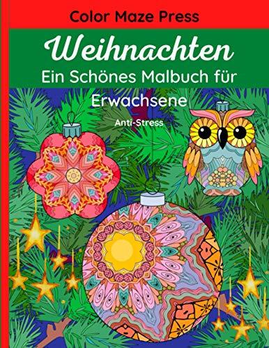 Weihnachten - Ein Schönes Malbuch Für Erwachsene: 60 detaillierte Entwürfe von Weihnachtsmann, Rentiere, Weihnachtslichter, Bäume, Tiere, Engel, ... und Anti-Stress. Weihnachtsgeschenke