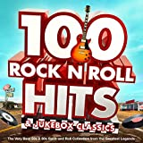 100 Rock n Roll Hits & Jukebox Classics - The Very Best 50s & 60s Rock and Roll Collection from the Greatest Legends