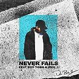 Never Fails (feat. Roy Tosh & Phil J.)