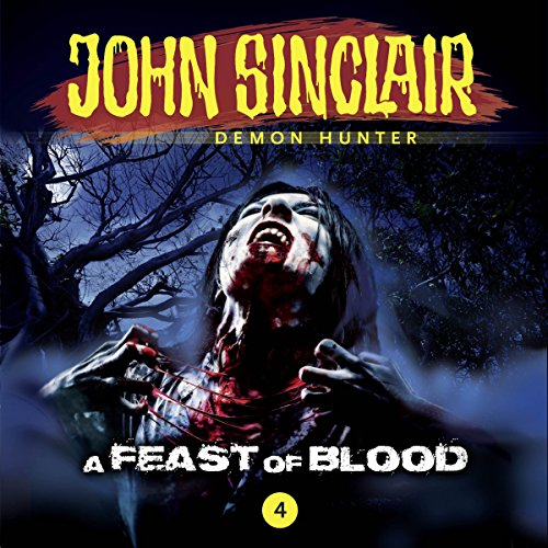 A Feast of Blood (John Sinclair - Episode 4) audiobook cover art