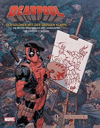 Deadpool - Der Söldner mit der großen Klappe: Die besten Artworks aus drei Jahrzehnten