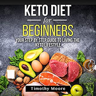 Keto Diet for Beginners: Your Step by Step Guide to Living the Keto Lifestyle audiobook cover art