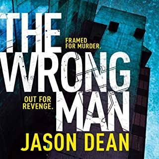 The Wrong Man                   By:                                                                                                                                 Jason Dean                               Narrated by:                                                                                                                                 Jeff Harding                      Length: 11 hrs and 37 mins     56 ratings     Overall 4.1