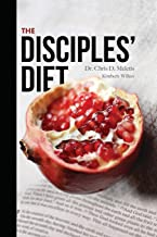 The Disciples' Diet: Eat Like Jesus Did to Feel Energized, Lose Weight, and Live a Long Life
