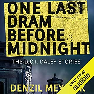 One Last Dram Before Midnight     Short Story Collection              By:                                                                                                                                 Denzil Meyrick                               Narrated by:                                                                                                                                 David Monteath                      Length: 10 hrs and 7 mins     261 ratings     Overall 4.6