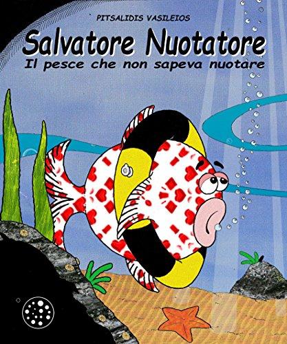 Salvatore Nuotatore: Il pesce che non sapeva nuotare by Vasileios Pitsalidis