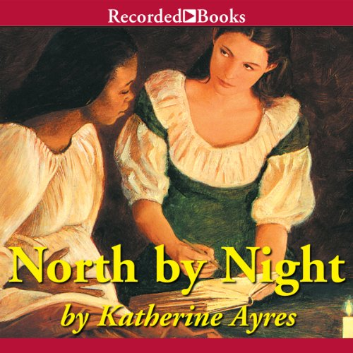North by Night     A Story of the Underground Railroad              By:                                                                                                                                 Katherine Ayres                               Narrated by:                                                                                                                                 Christina Moore                      Length: 5 hrs and 8 mins     5 ratings     Overall 4.2