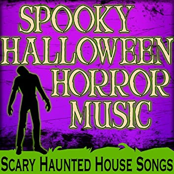 Spooky Halloween Horror Music (Scary Haunted House Songs)