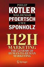 H2H Marketing: The Genesis of Human-to-Human Marketing (English Edition)