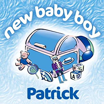 New Baby Boy Patrick
