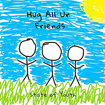 Hug All Ur Friends