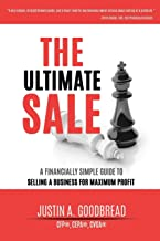 The Ultimate Sale: A Financially Simple Guide to Selling a Business for Maximum Profit