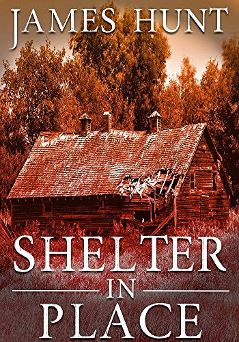 EMP Shelter In Place: EMP Survival in a Powerless World (EMP Post Apocalyptic Survival Book 1) by [James Hunt]