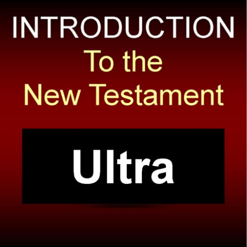 Introduction to the New Testament (ULTIMATE) by Lewis Berkhof