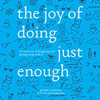 The Joy of Doing Just Enough Hörbuch