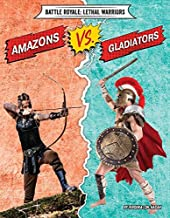 Amazons Vs. Gladiators (Battle Royale: Lethal Warriors)