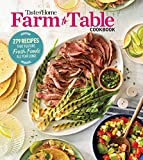 Taste of Home Farm to Table Cookbook: 279 Recipes that Make the Most of the Season's Freshest Foods – All Year Long!