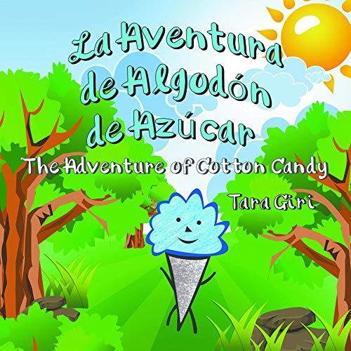 La Aventura de Algodón de Azúcar: The Adventure of Cotton Candy (English...