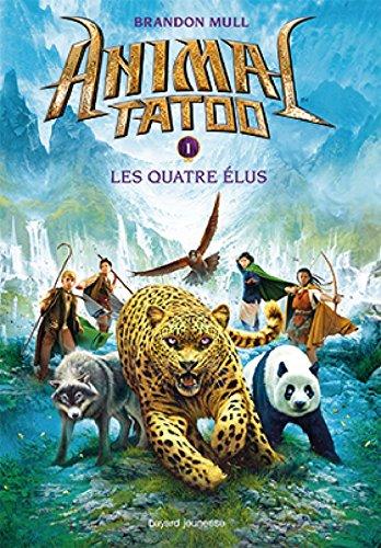 Animal Tatoo saison 1, Tome 01: Les quatre élus