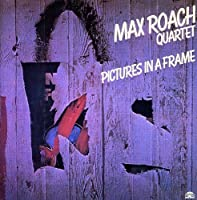 Picture in a Frame by Max Quartet Roach (1993-09-11)