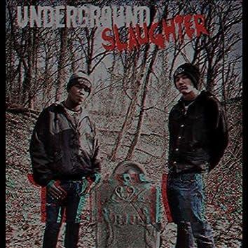 Underground Slaughter