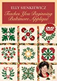 Elly Sienkiewicz Teaches You Beginning Baltimore Applique, DVD: At Home with the Experts #16