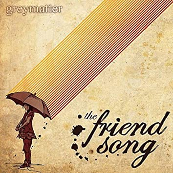 The Friend Song