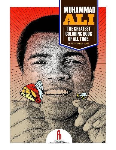Muhammad Ali: The Greatest Coloring Book Of All Time (Colouring Books)